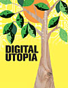 Digital utopia