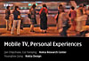 Mobile TV, Personal Experiences