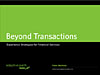 Beyond Transactions
