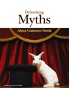 Debunking myths about customer needs