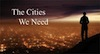 The Cities We Need