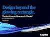 Design beyond the glowing rectangle